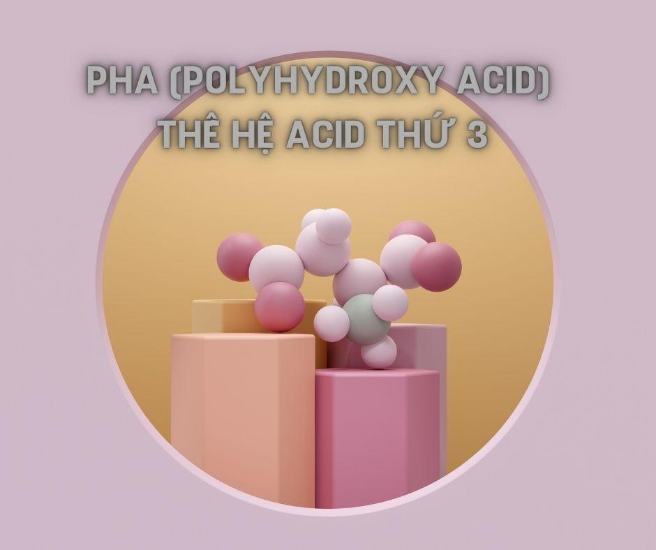 Chất PHA là gì Công dụng của PHA đối với làn da