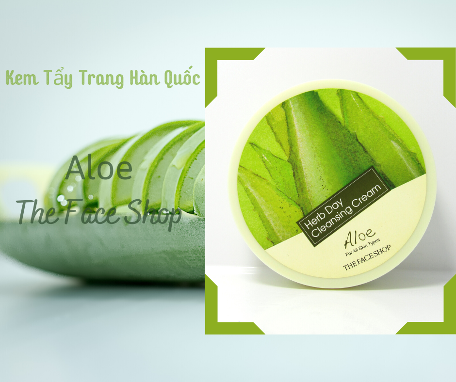 Kem Tẩy Trang The Face Shop Herb Day Cleansing Cream Aloe 150ml