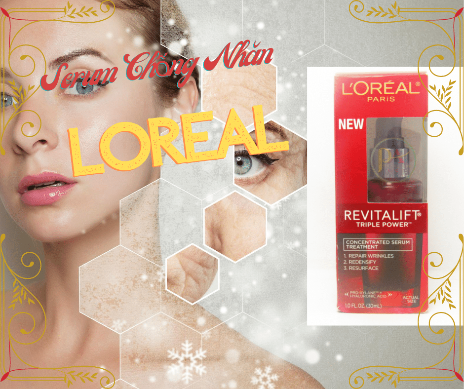 Serum Chống Nhăn Loreal Revitalift Triple Power 30ml